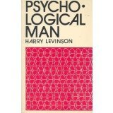 Psychological Man, Levinson, Harry, 0916516024