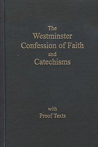 The Westminster Confession of Faith and