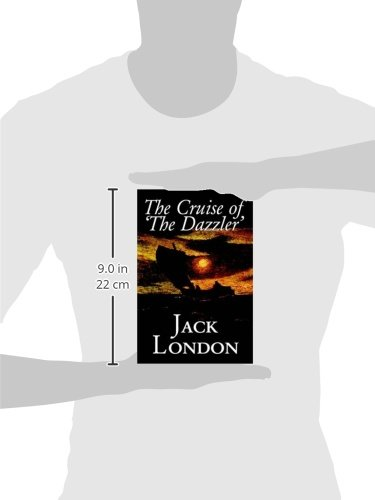 Amazon com: The Cruise of 'The Dazzler' by Jack London, Fiction, Sea