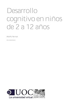 Desarrollo cognitivo en niños de 2 a 12 años (Spanish Edition) by [Perinat, Adolfo]
