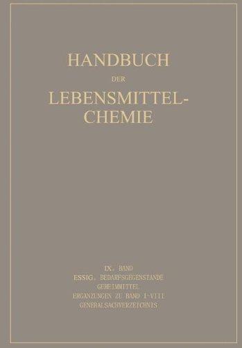 Essig Bedarfsgegenstände Geheimmittel: Ergänzungen zu Band I–VIII Generalsachverzeichnis (Handbuch der Lebensmittelchemie) (German Edition)