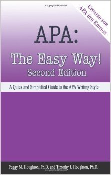 APA: The Easy Way! [Updated for APA 6th Edition] by Peggy M. Houghton Timothy J. Houghton Michele M. Pratt2nd Edition edition (Textbook ONLY, Paperback)