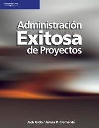 Administracion exitosa de proyectos/ Successful Project Management (Spanish Edition)