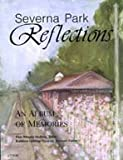 Severna Park Reflections : An Album of Memories, Elsie Wingate Mullinix, 0971704775
