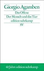 Das Offene: Der Mensch und das Tier (edition suhrkamp)