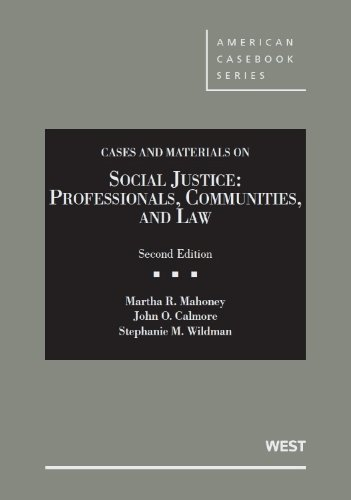 Social Justice: Professionals, Communities and Law, 2d (American Casebook Series)