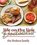 Life on the Line, Dodson Family, 0981710557