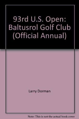 93rd U.S. Open: Baltusrol Golf Club (Official Annual)