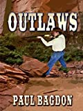 Outlaws, Paul Bagdon, 1410418812