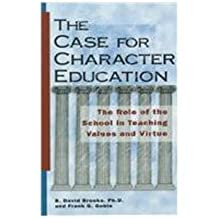 The Care for Character Education: The Role of the School in Teaching Values and Virtue