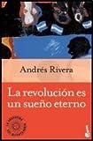 img - for REVOLUCION ES UN SUE O ETERNO (Booke book / textbook / text book