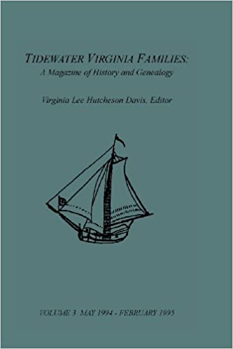 Tidewater Virginia Families: A Magazine of History and Genealogy, Volume 3, May 1994-Feb 1995