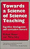 Towards a Science of Science Teaching : Cognitive Development and Curriculum Demand, Shayer, Michael and Adey, Philip, 0435578251