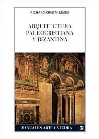 Book's Cover of Arquitectura paleocristiana y bizantina (Manuales Arte Cátedra) (Español) Tapa blanda – 16 junio 2005