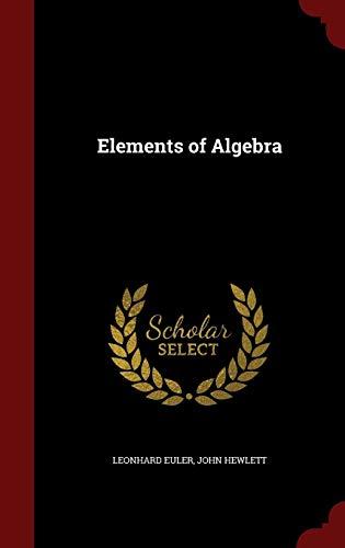 Elements of Algebra -  Leonhard Euler, Hardcover