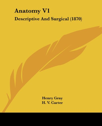 Anatomy V1: Descriptive And Surgical (1870)