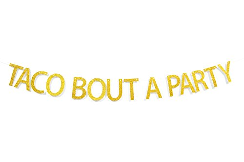 Qttier Taco Bout A Party Banner Gold Glitter Letters Banner, Wedding, Bachelorette, Fiesta Salsa, Mexican Fiesta Theme Party Decorations