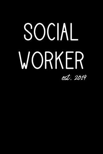 Social Worker est. 2019: Lined Journal Graduation Gift for College or University Graduate