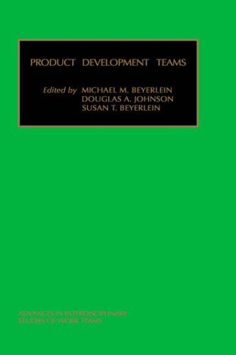 Product Development Teams (Advances in Interdisciplinary Studies of Work Teams) (Advances In Interdisciplinary Studies Of Work Teams)