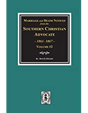 Marriage and Death Notices from the Southern Christian Advocate, 1861-1867. (Vol. #2)