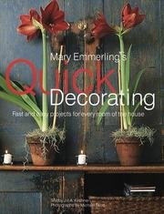 - Mary Emmerling's Quick Decorating - Fast And Easy Projects For Every Room In The House.