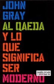 Al Qaeda y lo que significa ser moderno / Al Qaeda and What it Means to Be Modern (Spanish Edition)
