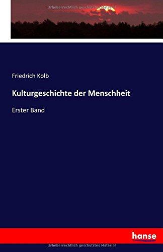 Kulturgeschichte der Menschheit: Erster Band (German Edition) pdf epub