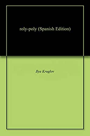 Amazon.com: roly-poly (Spanish Edition) eBook: Ilya Kruglov: Kindle ...