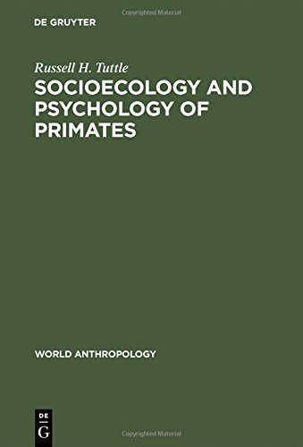 Socioecology and Psychology of Primates (World Anthropology Ser)