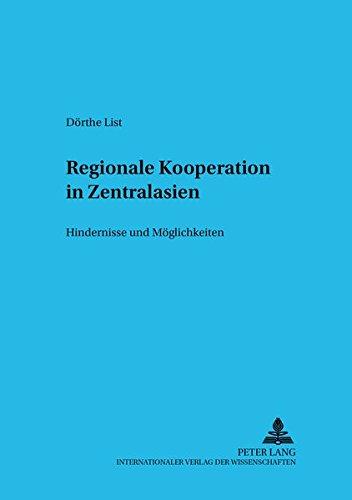 Regionale Kooperation in Zentralasien: Hindernisse und Möglichkeiten (Schriften zur internationalen Entwicklungs- und Umweltforschung)