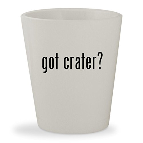 got crater? - White Ceramic 1.5oz Shot Glass (Crater Lake Vodka)