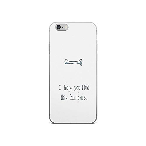 iPhone 6 Case iPhone 6s Case Clear Anti-Scratch I Hope You Find This Humerus Cover Phone Cases for iPhone 6/iPhone 6s, Crystal Clear