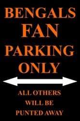 P - 2010 Bengals Fan Parking Only Parking Sign