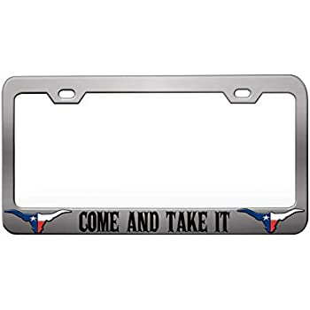 Come And Take It Chome Metal License Plate Frame Tag Holder