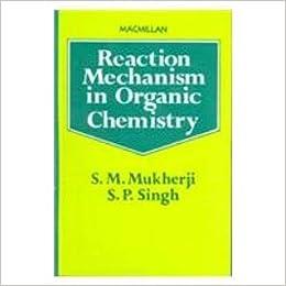 Buy Reaction Mechanism In Organic Chemistry, 3/E Book Online
