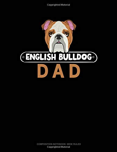 English Bulldog Dad: Composition Notebook: Wide Ruled