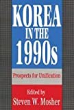 Korea in The 1990s : Prospects for Unification, , 1560000104