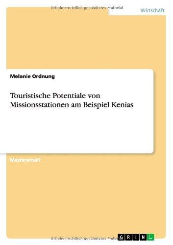 Touristische Potentiale Von Missionsstationen Am Beispiel Kenias  [Ordnung, Melanie] (Tapa Blanda)