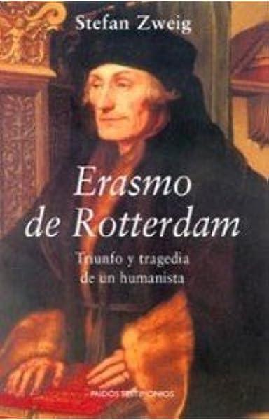 Erasmo de Rotterdam: Triunfo y tragedia de un humanista Testimonios: Amazon.es: Zweig, Stefan: Libros