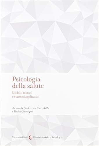 Psicologia Della Salute Modelli Teorici E Contesti Applicativi Amazon It Ricci Bitti P E Gremigni P Libri