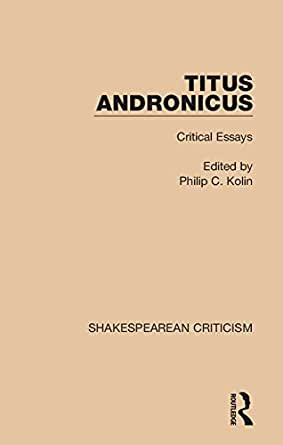 titus essay Shakespeare: essay i – titus andronicus lavinia, the screwdriver february 17,  2012 during the course of shakespeare's play titus andronicus we meet a.