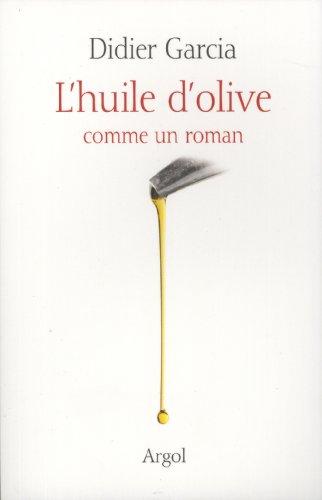 (L'huile d'olive comme un roman)