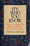 img - for It's Who You Know: Career Strategies for Making Effective Personal Contacts book / textbook / text book
