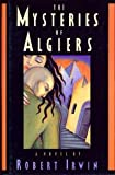 The Mysteries of Algiers, Robert Irwin, 0670818224