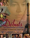 Debuts Pt. 1 : An Introduction to French, Siskin, H. Jay and Williams-Gascon, Ann, 0072897554