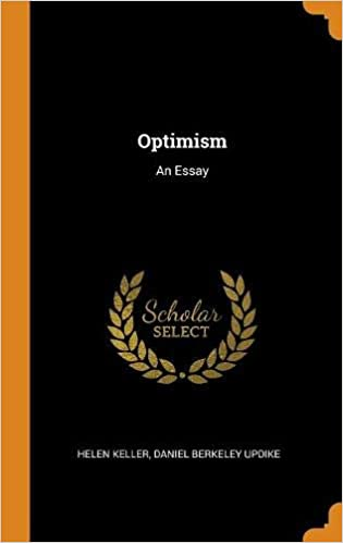 Optimism An Essay Helen Keller Daniel Berkeley Updike  Optimism An Essay Helen Keller Daniel Berkeley Updike   Amazoncom Books