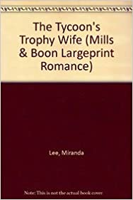 The Tycoon 39:s Trophy Wife (Mills amp: Boon Largeprint Romance)