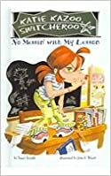 Book No Messin' with My Lesson (Katie Kazoo, Switcheroo (Pb))
