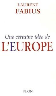 Une certaine idée de l'Europe par Laurent Fabius