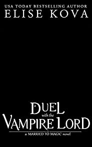 A Duel with the Vampire Lord (Married to Magic) (English Edition)